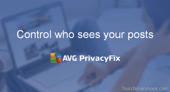 Proteggi la privacy su Facebook con AVG PrivacyFix