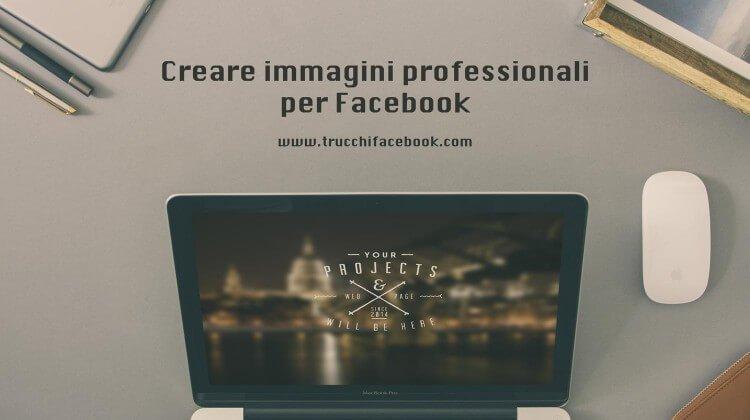 Come creare immagini professionali per Facebook