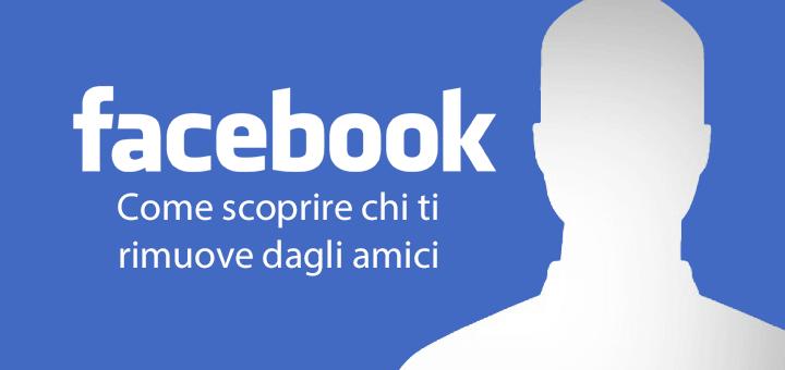 Nuovi modi per scoprire chi ti cancella da Facebook