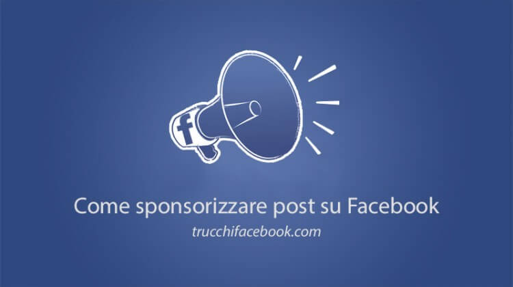 Come sponsorizzare post su Facebook