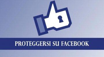 Come proteggersi su Facebook