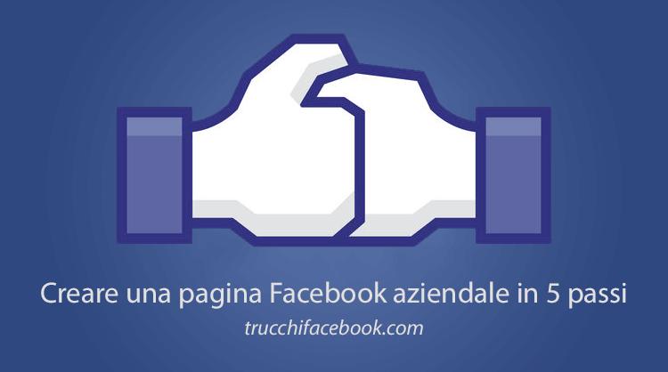 Creare una Pagina Facebook Aziendale in 5 passi