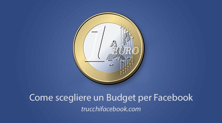 Come scegliere un Budget per Facebook Ads