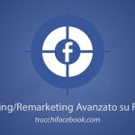 La Guida al Retargeting Facebook Avanzato