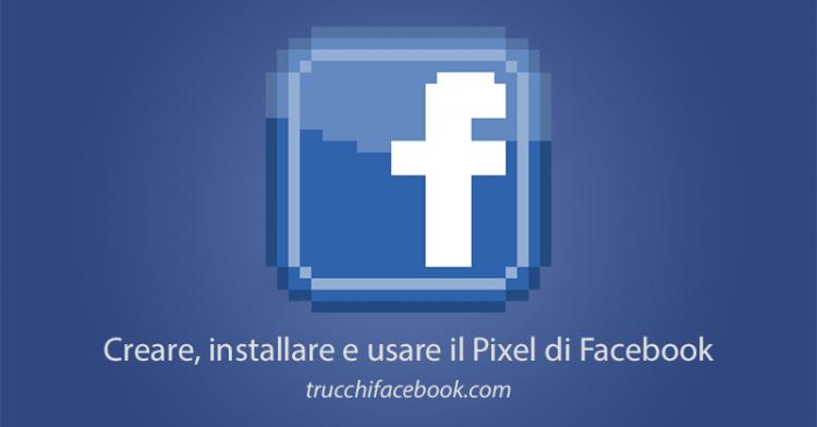 La guida al Pixel di Facebook