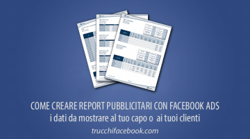 Come Creare Report con Facebook Ads