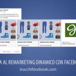 Guida al Remarketing Dinamico con Facebook Ads