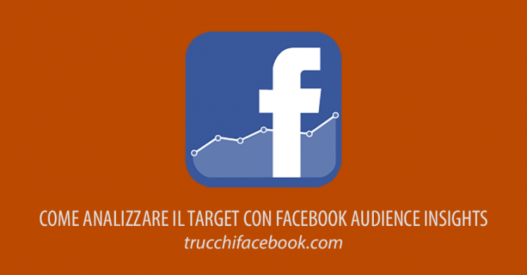 Analisi Target Con Facebook Audience Insights