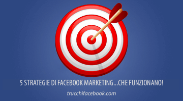 5 Strategie di Facebook Marketing che funzionano!