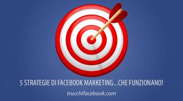 5 Strategie di Facebook Marketing che funzionano!