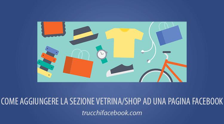 Come creare una Vetrina/Shop su una Pagina Facebook