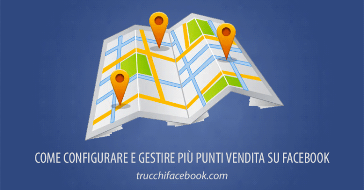 configurare-gestire-punti-vendita-facebook