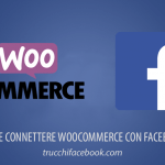 Come connettere WooCommerce con Facebook
