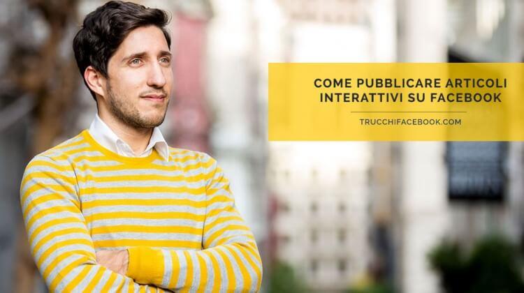 Come pubblicare articoli interattivi su Facebook