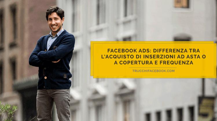 Qual è la differenza tra Asta e Copertura e Frequenza su Facebook Ads?