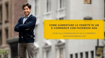 Come aumentare le vendite di un e-Commerce con Facebook