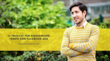 11 Trucchi per risparmiare tempo con Facebook Ads