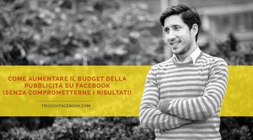 Come aumentare il budget pubblicitario su Facebook (mantenendo il ROI)