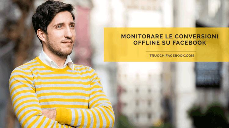 Come monitorare le conversioni offline su Facebook