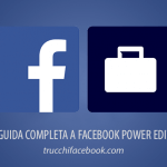 Facebook Power Editor: la Guida Completa