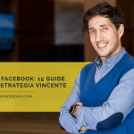 Marketing su Facebook: 15 guide per creare la strategia vincente