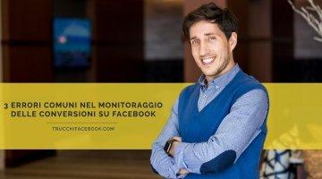 3 errori comuni nel monitoraggio delle conversioni con Facebook Ads